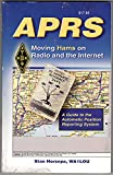 Aprs Moving Hams On Radio And The Internet: A Guide to the Automatic Position Reporting System