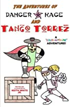 The Adventures of Tango Torrez and Danger Kage: A Color-with-me Adventure