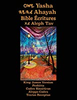 Yasha Ahayah Bible Ecritures Aleph Tav (French Edition YASAT Study Bible)