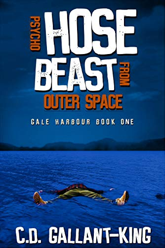 Psycho Hose Beast From Outer Space (Gale Harbour Book 1) (English Edition)