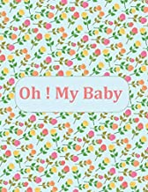Oh! My Baby: Logbook for record baby recipes, Prep Time,   Cook Time, Serve, Ingredients, Direction, Nutrition