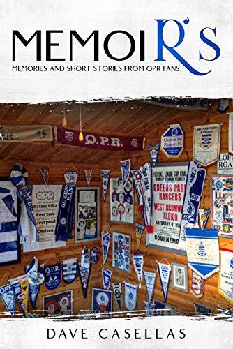 MemoiR's: Short stories and memories of supporting Queens Park Rangers