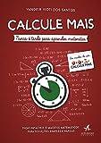 Calcule mais: nunca é tarde para aprender matemática