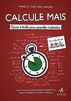 Calcule Mais - Nunca é Tarde Para Aprender Matemática