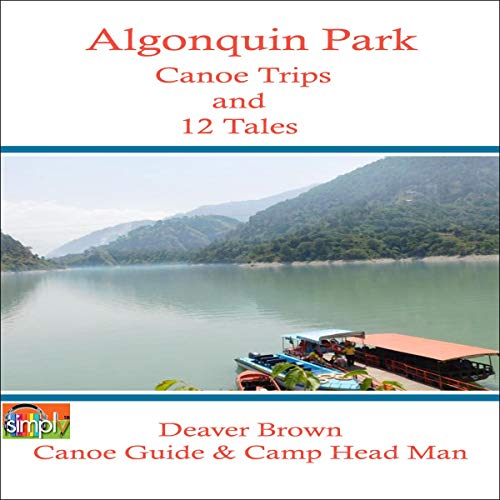 Algonquin Park Canoe Trips and Tales audiobook cover art
