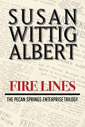 Firelines: A Novella (The Pecan Springs Enterprise Trilogy Book 3) by [Susan Wittig Albert]