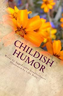 Childish Humor: A Collection of True Stories That Are Funny