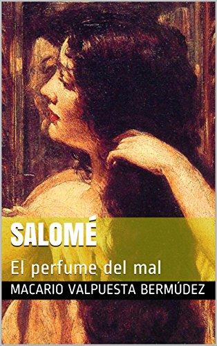 Salomé: El perfume del mal