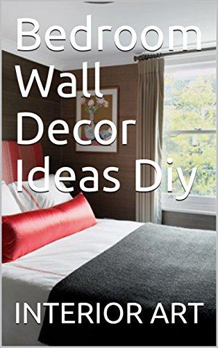 Bedroom Wall Decor Ideas Diy Ebook Arch Markus Amazon In Kindle Store