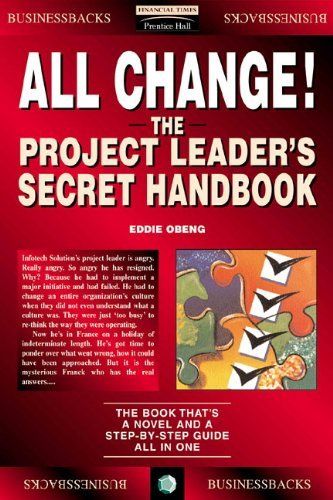 All Change!: The Project Leader's Secret Handbook (Financial Times Series) by Obeng, Eddie [14 December 1995]