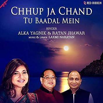 Chhup Ja Chand Tu Baadal Mein