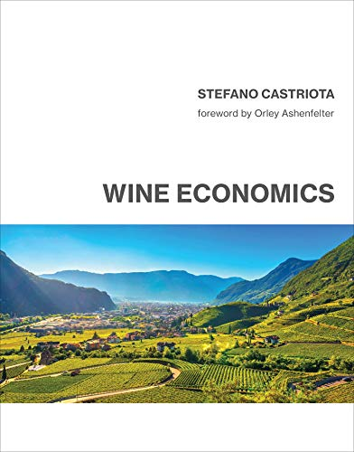 Compare Textbook Prices for Wine Economics  ISBN 9780262044677 by Castriota, Stefano,Ashenfelter, Orley