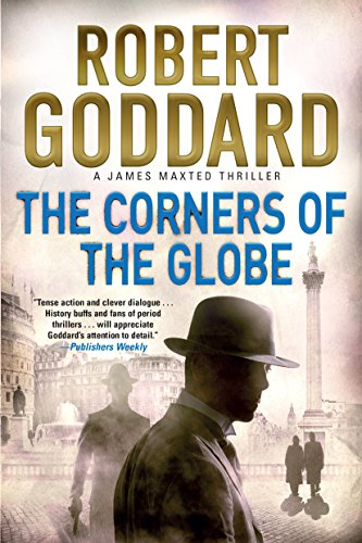 The Corners of the Globe: A James Maxted Thriller (James Maxted Thriller, 2)