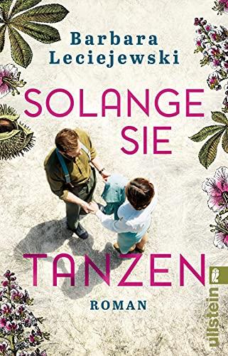 Solange sie tanzen: Roman | Von der Autorin des Bestsellers »Fritz und Emma«