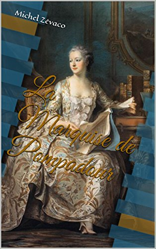 La Marquise de Pompadour (French Edition)