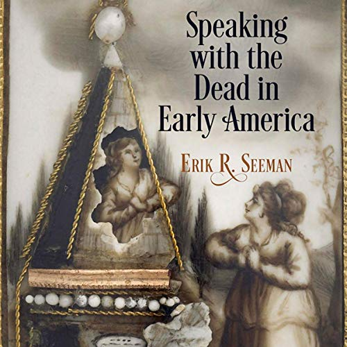Speaking with the Dead in Early America cover art