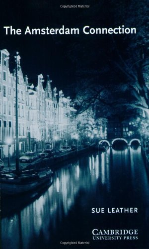 The Amsterdam Connection Level 4 (Cambridge English Readers) (English Edition)