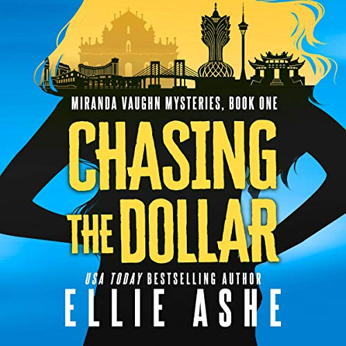 Chasing the Dollar Audiobook By Ellie Ashe cover art