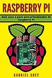 RASPBERRY PI: Guía paso a paso para principiantes de Raspberry Pi: Guía paso a paso para principiantes de Raspberry Pi