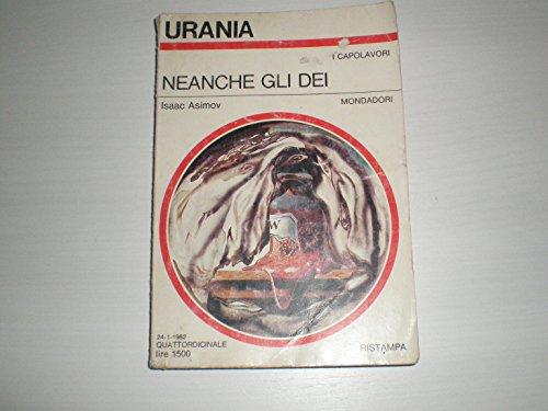 Neanche gli dei (Urania n.910)