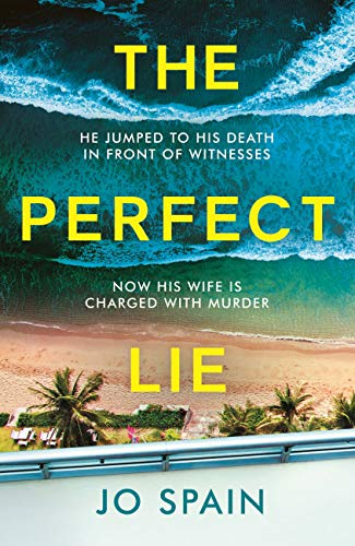 The Perfect Lie: the gripping new thriller from the bestselling author of  Dirty Little Secrets eBook: Spain, Jo: Amazon.co.uk: Kindle Store