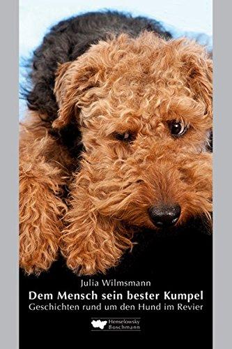 Dem Mensch sein bester Kumpel: Geschichten rund um den Hund im Revier