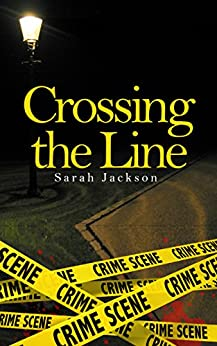 Crossing The Line (A Better Future Book 1) by [Sarah Jackson]
