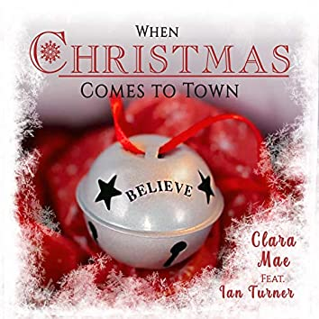 When Christmas Comes to Town (feat. Ian Turner)
