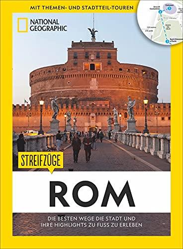 Rom zu Fuß: Streifzüge Rom. Mit detaillierten Karten die Stadt zu Fuß entdecken. Der Reiseführer von National Geographic mit Insidertipps, ... Rom: Das Beste der Stadt zu Fuß entdecken
