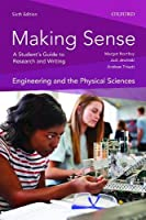 Making Sense in Engineering and the Physical Sciences: A Student's Guide to Research and Writing