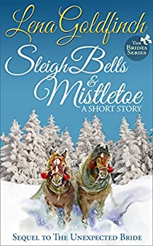 Sleigh Bells & Mistletoe: A Short Story (The Brides Book 2) by [Lena Goldfinch]