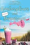 Ostseeliebe - Trilogie: Himbeerschaum und Dünentraum: Ostseeliebe 3