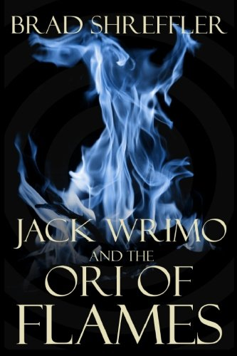 Book: Jack Wrimo and the Ori of Flames by Brad Shreffler