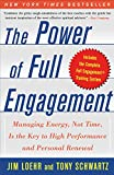 The Power of Full Engagement: Managing Energy, Not Time, is the Key to High Performance an...