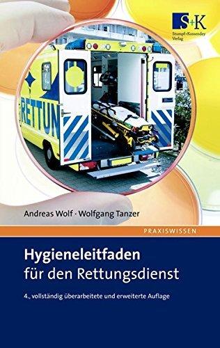 Hygieneleitfaden für den Rettungsdienst: Das Handbuch für die tägliche Praxis by Andreas Wolf (2012-05-04)