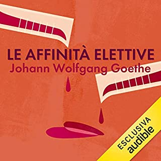Le affinità elettive                   By:                                                                                                                                 Johann Wolfgang Goethe                               Narrated by:                                                                                                                                 Massimo Bitossi                      Length: 9 hrs and 57 mins     Not rated yet     Overall 0.0
