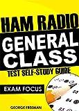 Ham Radio General Class Test Self-Study Guide: Exam Focus (English Edition)