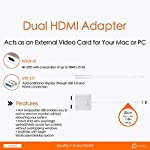 j5create USB to HDMI Adapter - Dual HDMI USB 3.0 Multi-Monitor Cable | 4K Ultra HD | Compatible with Microsoft 7, 8.1… 12 ADD AN ADDITIONAL DISPLAY: Dual monitor adapter allows you to easily add an additional display through the USB-A 3.0 and HDMI connection 4K UHD: Video playback performs at 4K UHD with a resolution of up to 3840 x 2160 ADD AN ADDITIONAL MONITOR- All without needing to add an expensive internal video card! Note: Driver installation required for Mac users, please refer to the user manual and driver download page for detailed instructions. Currently not compatible with MacBooks using the M1 processor.
