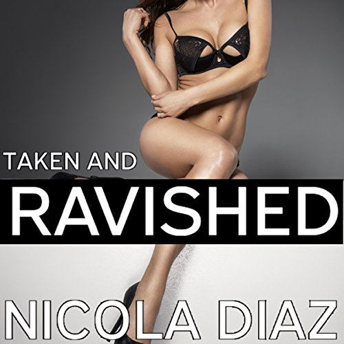 Taken and Ravished: A First Time Dark Menage Fantasy cover art