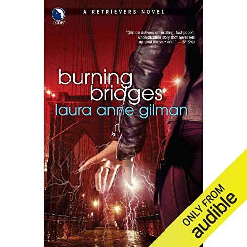 Burning Bridges Audiobook By Laura Anne Gilman cover art