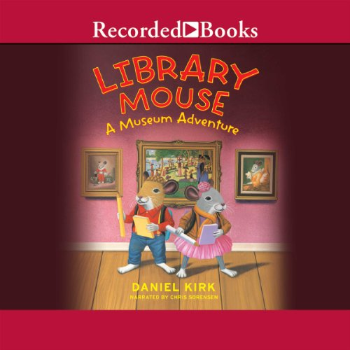 Library Mouse: A Museum Adventure audiobook cover art