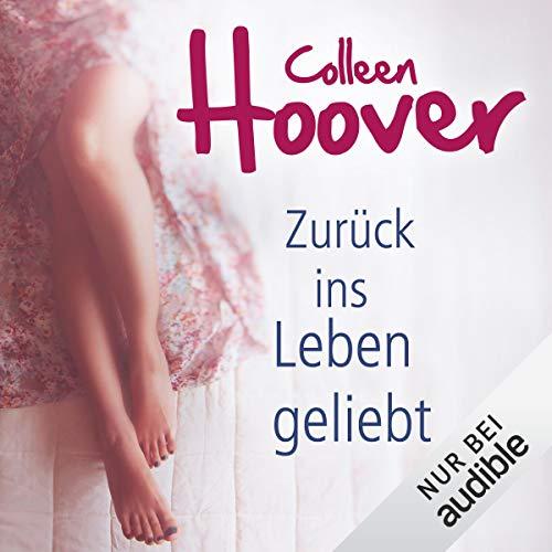 Zurück ins Leben geliebt                   By:                                                                                                                                 Colleen Hoover                               Narrated by:                                                                                                                                 Julian Horeyseck,                                                                                        Corinna Dorenkamp,                                                                                        Katrin Heß                      Length: 9 hrs and 17 mins     1 rating     Overall 5.0