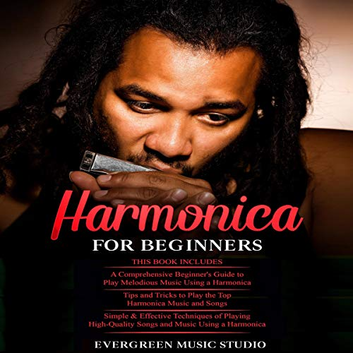 Harmonica for Beginners: 3 in 1 Audiobook By Evergreen Music Studio cover art