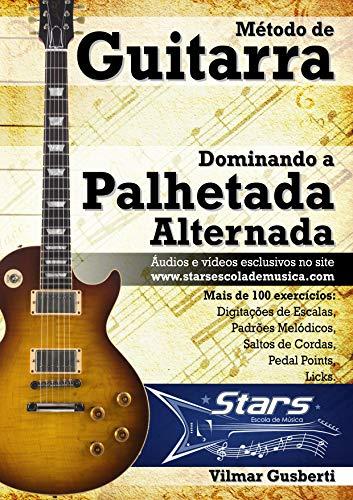Método de Guitarra - Dominando a Palhetada Alternada (Portuguese ...