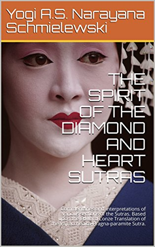 THE SPIRIT OF THE DIAMOND AND HEART SUTRAS: Commentaries and interpretations of various sections of the Sutras. Based upon the Edward Conze Translation ... (Spiritual Yoga Book 1) (English Edition)