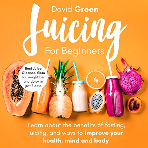 Juicing for Beginners cover art