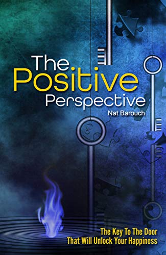The Positive Perspective: Giving You The Keys To The Door That Will Unlock Your Happiness (English Edition)