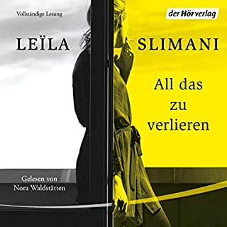 All das zu verlieren                   By:                                                                                                                                 Leïla Slimani                               Narrated by:                                                                                                                                 Nora Waldstätten                      Length: 5 hrs and 3 mins     Not rated yet     Overall 0.0