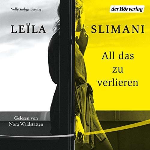 All das zu verlieren                   Written by:                                                                                                                                 Leïla Slimani                               Narrated by:                                                                                                                                 Nora Waldstätten                      Length: 5 hrs and 3 mins     Not rated yet     Overall 0.0
