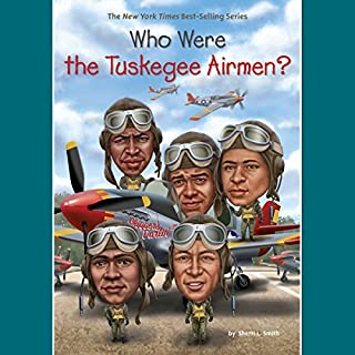 Who Were the Tuskegee Airmen? audiobook cover art